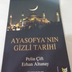 Ayasofya'nın Gizli Tarihi - Pelin Çift - Erhan Altunay