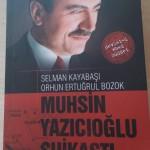 Muhsin Yazıcıoğlu Suikastı - Selman Kayabaşı - Orhun Ertuğrul Bozok