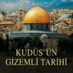 Kudüs'ün Gizemli Tarihi - Pelin Çift - Ömer Faruk Harman