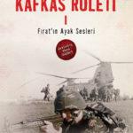 Kafkas Ruleti I - Fırat'ın Ayak Sesleri - Selman Kayabaşı