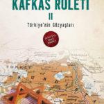 Kafkas Ruleti II - Türkiye'nin Göz Yaşları - Selman Kayabaşı
