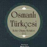 Osmanlıca Türkçesi Kolay Okuma Metinleri 1 - Metin Uçar