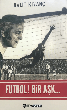 Futbol! Bir Aşk - Halit Kıvanç