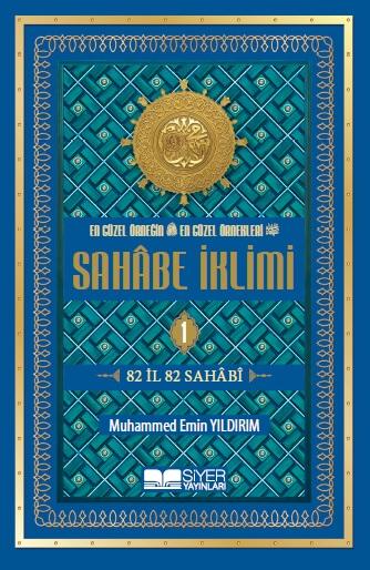 En Güzel Örneğin En Güzel Örnekleri Sahâbe İklimi - 1 - Muhammed Emin Yıldırım